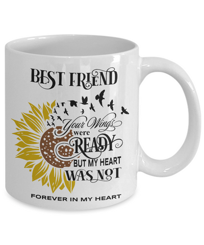 Best Friend Your Wings Were Ready Sunflower Mug In Loving Memory Coffee Cup
