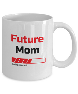 Funny Future Mom Loading Please Wait Ceramic Coffee Mug for Men and Women Novelty Birthday Christmas Gift