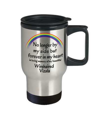 Image of Wirehaired Vizsla Memorial Gift Dog Mug No Longer By My Side But Forever in My Heart In Memory of Pet