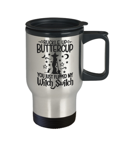 Image of Halloween Buckle Up Buttercup Witch Switch Travel Mug Funny Gift Spooky Haunted Novelty Cup