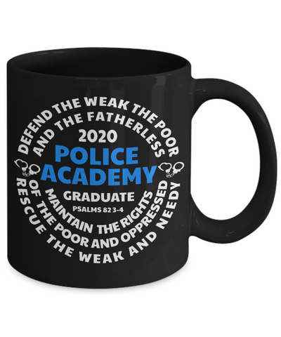 Police Academy Graduate 2020 Black Mug Psalms 82:3-4 New Police Officer Graduation Gift Congratulations Cup
