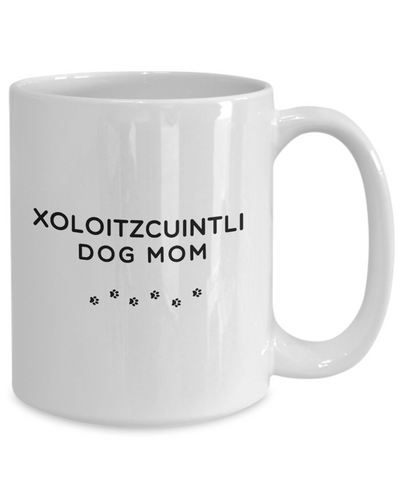 Best Xoloitzcuintli Dog Mom Cup Unique Ceramic Coffee Mug Gifts for Women