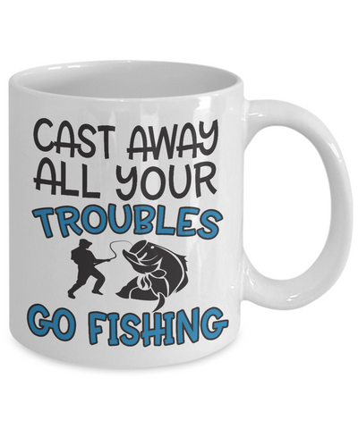 Image of Cast Away Troubles Go Fishing Mug Funny Gift Fisher Novelty Coffee Cup