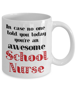 School Nurse Occupation Mug In Case No One Told You Today You're Awesome Unique Novelty Appreciation Gifts Ceramic Coffee Cup