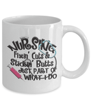 Nursing Fixin' Cuts & Stickin' Butts Just Part of What I Do, Fun Gift for Nurses
