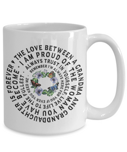 Proud of You Granddaughter Gift from Grandma Mug A Grandmother's Love is Forever Unique Novelty Birthday Christmas Gift Graduation Coffee Drinkers Ceramic Tea Cup