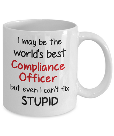 Image of Compliance Officer Occupation Mug Funny World's Best Can't Fix Stupid Unique Novelty Birthday Christmas Gifts Ceramic Coffee Cup