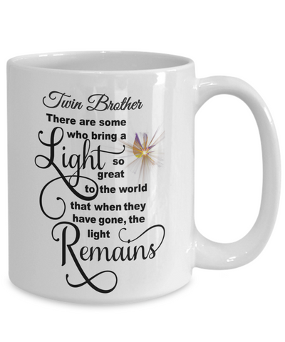 Image of Twin Brother Some Bring a Light So Great It Remains Memorial Mug Gift In Loving Memory Cup