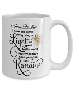 Twin Brother Some Bring a Light So Great It Remains Memorial Mug Gift In Loving Memory Cup