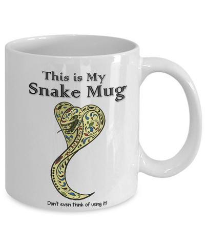 "Image of Cobra Snake Lover Gift ""This is My Snake Mug. Don't even think of using it!""Snake cup"