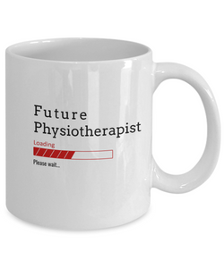 Funny Future Physiotherapist Loading Please Wait Coffee Mug Gifts for Men  and Women Ceramic Tea Cup