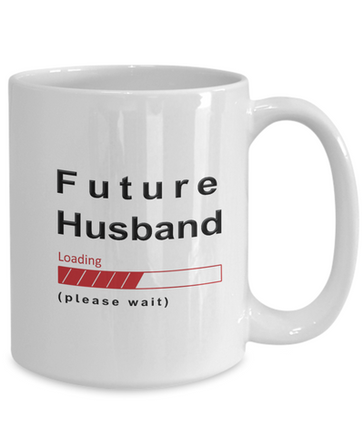 Image of Funny Future Husband Coffee Mug Future Husband Loading Please Wait Cup Gifts for Men  and Women
