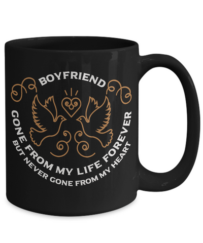 Boyfriend Memorial Gift Black Mug Gone From My Life Always in My Heart Remembrance Memory Cup