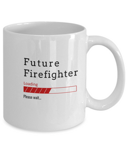 Funny Future Fire Fighter Coffee Mug Future Firefighter Loading Please Wait Cup Gifts for Men  and Women
