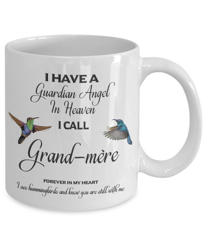 Image of Grand-mère Memorial Mug Gift I Have a Guardian Angel in Heaven Forever in My Heart Hummingbird Remembrance Gifts Coffee Cup