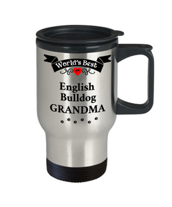 World's Best English Bulldog Grandma Dog Mug Unique Travel Mug With Lid Unique Novelty Birthday Gifts Coffee Cup Gifts for Women
