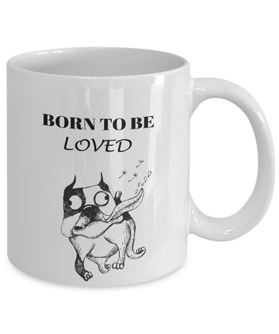 "Image of Funny Dog Gift, ""Born To Be Loved"" Fun Bulldog Gift Coffee Mug"