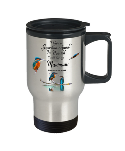 Memorial for Grandmother Kingfisher Bird Gift Mug I Have a Guardian Angel in Heaven I Call Her My Mawmaw Forever in My Heart Memory Ceramic Coffee Cup