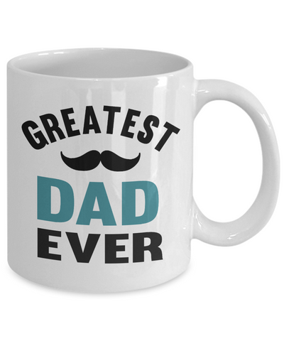 Greatest Dad Ever Mug Gift for Father's Day Birthday Coffee Cup