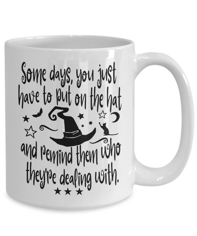 Halloween Some Days Remind People Witch Mug Funny Gift Spooky Haunted Novelty Coffee Cup