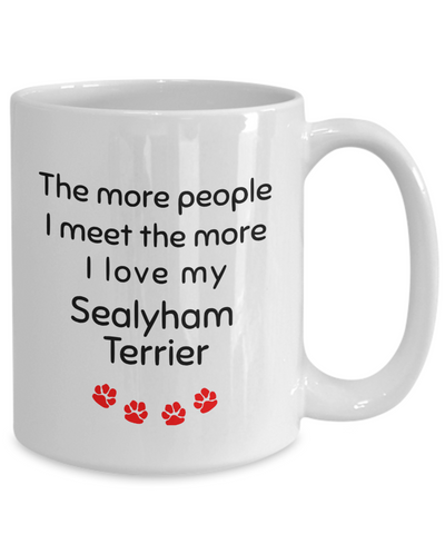 Image of Sealyham Terrier Mug The more people I meet the more I love my dog unique cup