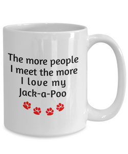 Jack-a-Poo Lover Mug The more people I meet the more I love my dog unique coffee cup Novelty Birthday Gifts