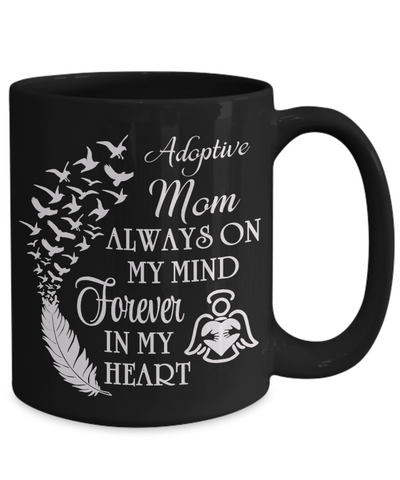 Image of Adoptive Mom Always On My Mind Memorial Black Mug Gift Forever My Heart In Loving Memory Cup