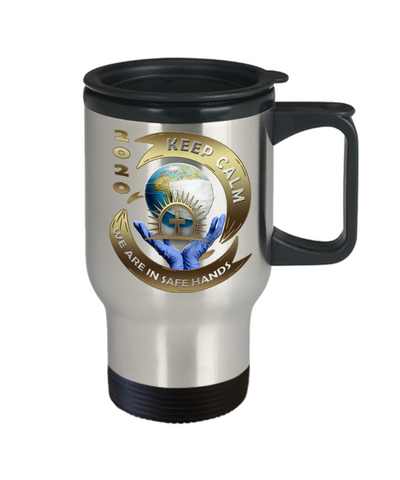 Covid 19 2020 Faith Travel Mug Keep Calm We Are in Safe Hands Coronavirus Pandemic Christian Support Cup