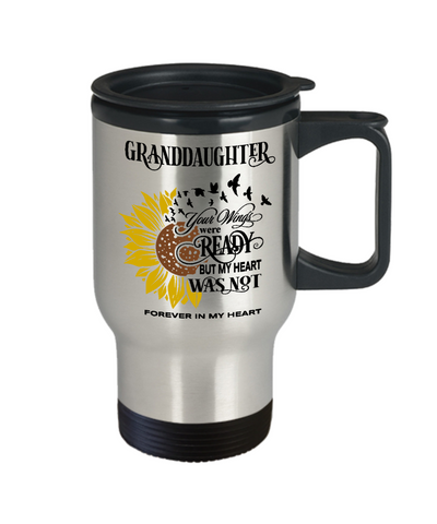 Granddaughter Your Wings Were Ready Sunflower Travel Mug In Loving Memory Coffee Cup