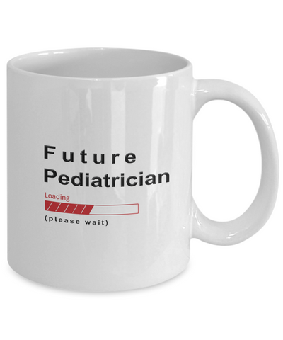 Image of Funny Future Pediatrician Coffee Mug Future Pediatrician Loading Please Wait  Gifts