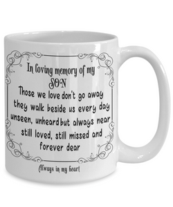 In Loving Memory of My Son Gift Mug Those we love don't go away they walk beside us every day.. Memorial Remembrance Ceramic Coffee Tea Cup