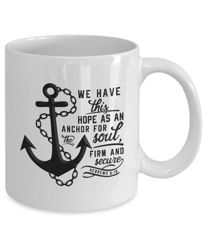 Image of Faith Gift  Bible Verse Quote Coffee Mug Hebrews 6:19 Inspirational Gift For Women or Men