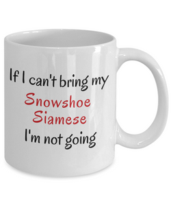 If I Cant Bring My Snowshoe Siamese Cat Mug Novelty Birthday Gifts Cup for Men Women Humor Quotes Unique Work Ceramic Coffee Gifts