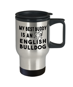 English Bulldog Travel Mug My Best Buddy is an English Bulldog Gifts for Women and Men