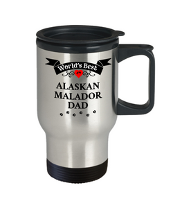 World's Best Alaskan Malador Dad Unique Dog Travel Coffee Mug With Lid Gifts for Men