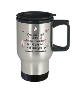 Sister Travel Mug With Lid You and I Are Sisters Always Remember That If You Fall I Will Always Pick You Up Novelty Birthday Christmas Gift Coffee Tea Cup