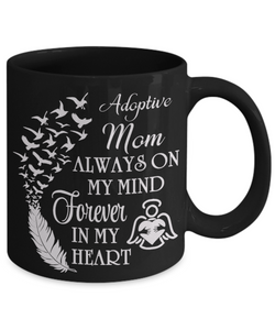 Adoptive Mom Always On My Mind Memorial Black Mug Gift Forever My Heart In Loving Memory Cup