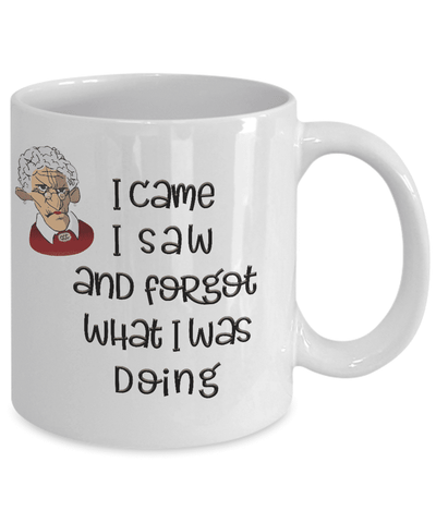 Image of Funny Old Age Mug I Came I Saw I Forgot .. Getting Old Coffee Mug Old Lady Mug
