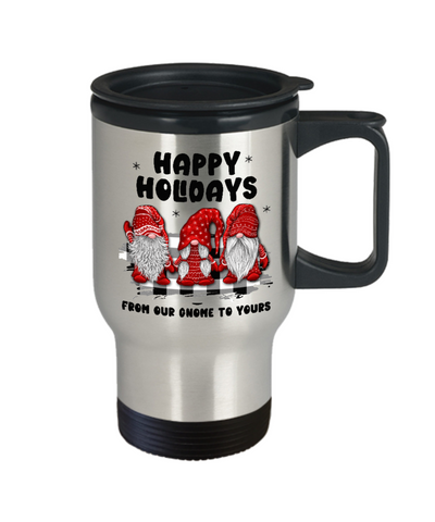 Image of Happy Holidays Travel Mug From Our Gnome to Yours Funny Holiday Coffee Cup