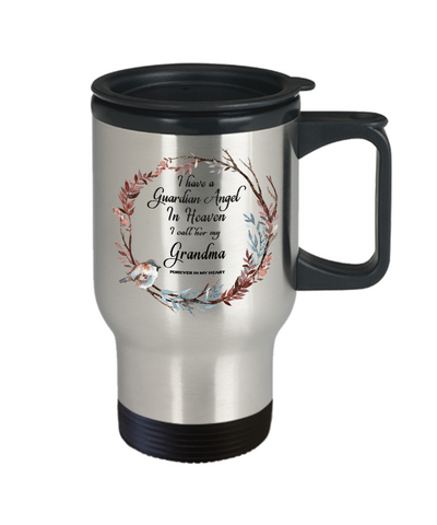 In Remembrance Gift Mug I Have a Guardian Angel in Heaven I Call Her My Grandma Forever in My Heart for in Memory Mother Grandmother  Travel Coffee Cup