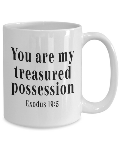 Faith Gift You Are My Treasures Possession Exodus19:5 Bible Verse Gifts Scripture Ceramic Coffee mug