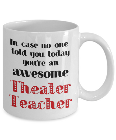 Image of Theater Teacher Occupation Mug In Case No One Told You Today You're Awesome Unique Novelty Appreciation Gifts Ceramic Coffee Cup