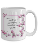 In Loveing Memory Gift Ceramic Mug I can no longer see you .. Floral Bereavement Remembrance Loving Memorial Cup