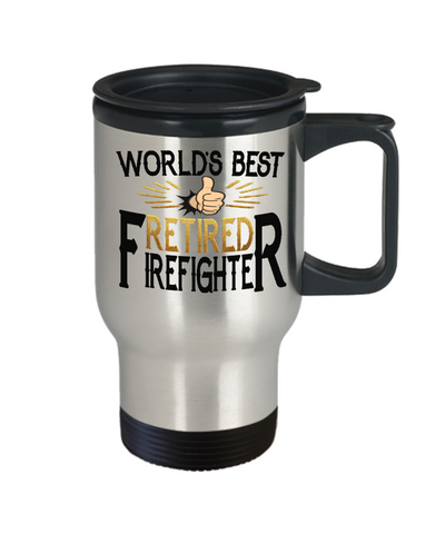 World's Best Retired Firefighter Travel Mug Gift Appreciation Occupation Cup