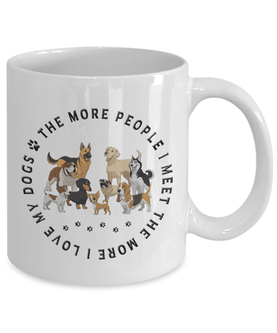 Image of Dog Gift, The More People I Meet, The More  I Love My Dogs, Dog Lover's Gift