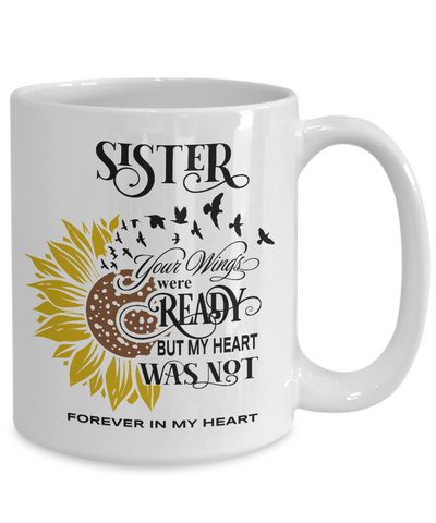 Image of Sister Your Wings Were Ready Sunflower Mug In Loving Memory Coffee Cup