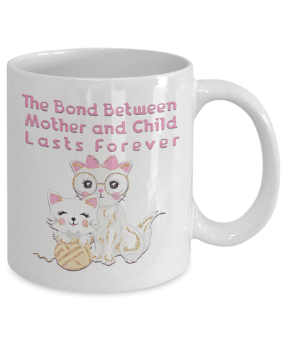 Image of Best Mother's Day Gift Cat Mom Gift The Bond Between Mother.. Cat Mug Gift