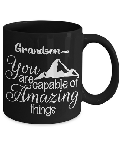 Grandson Black Mug Gift Capable of Amazing Things Inspirational Birthday Graduation Cup