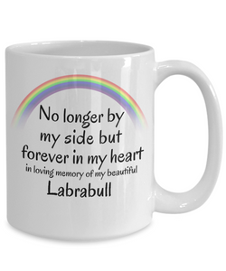 Labrabull Memorial Gift Dog Mug No Longer By My Side But Forever in My Heart Cup In Memory of Pet Remembrance Gifts