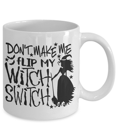 Halloween Don't Make Me Flip Witch Switch Mug Funny Gift Spooky Haunted Novelty Coffee Cup